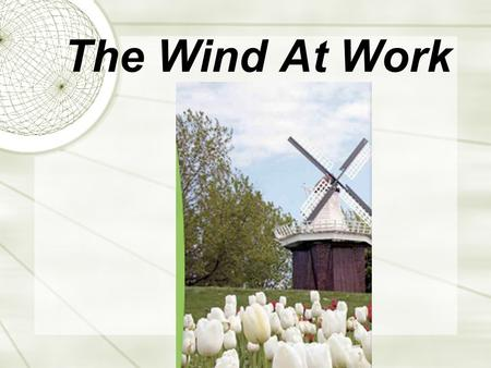The Wind At Work Story Vocabulary flickering expands propel gusty reliable revolving doors converts currents fossil fuels economical.