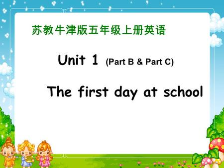 The first day at school Unit 1 (Part B & Part C).