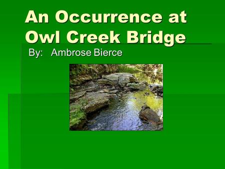 Occurrence at owl creek bridge essay prompts
