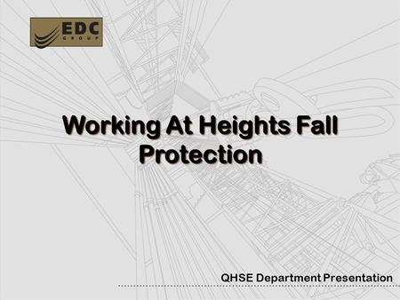 1 QHSE Department Presentation Working At Heights Fall Protection.