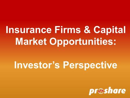 Insurance Firms & Capital Market Opportunities: Investors Perspective.