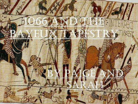 1066 and the Bayeux tapestry