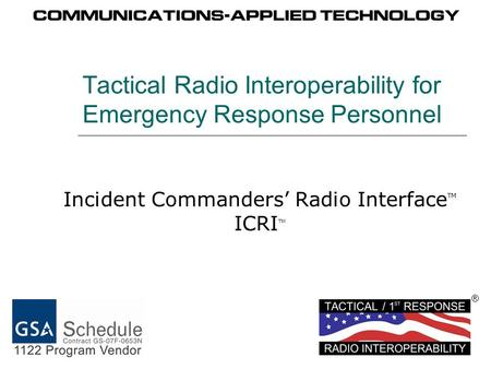 Tactical Radio Interoperability for Emergency Response Personnel