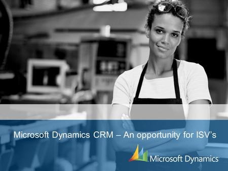Microsoft Dynamics CRM – An opportunity for ISVs.