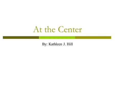 At the Center By: Kathleen J. Hill. Can a historical city plan from the 1800s help rebuild community in America?