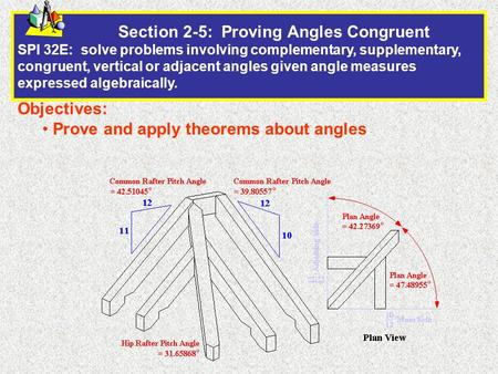 Section 2-5: Proving Angles Congruent SPI 32E: solve problems involving complementary, supplementary, congruent, vertical or adjacent angles given angle.