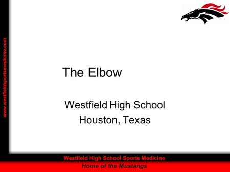 The Elbow Westfield High School Houston, Texas. The Elbow Compose of three bones –The humerus –The radius –The ulna.