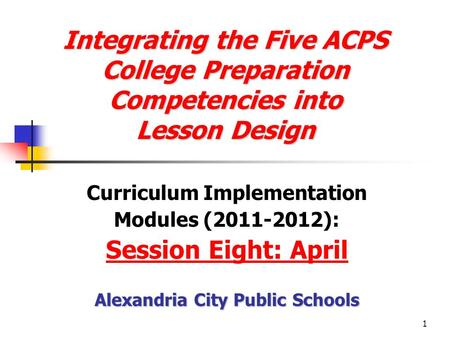 1 Integrating the Five ACPS College Preparation Competencies into Lesson Design Integrating the Five ACPS College Preparation Competencies into Lesson.