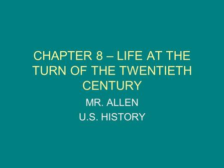 CHAPTER 8 – LIFE AT THE TURN OF THE TWENTIETH CENTURY