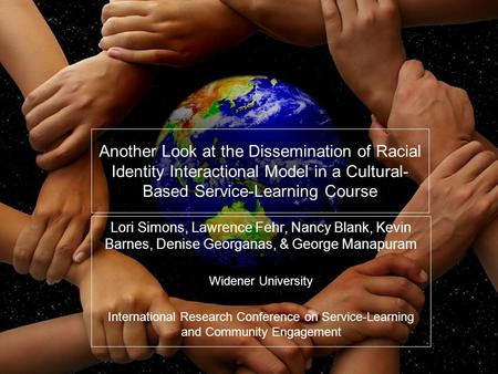 Another Look at the Dissemination of Racial Identity Interactional Model in a Cultural-Based Service-Learning Course Lori Simons, Lawrence Fehr, Nancy.