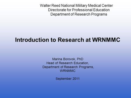 Introduction to Research at WRNMMC