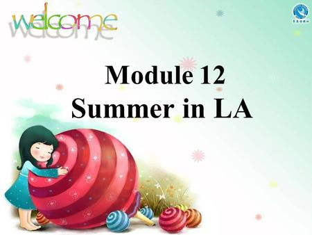 Module 12 Summer in LA. Unit 1 Your host family is meeting you at the airport.