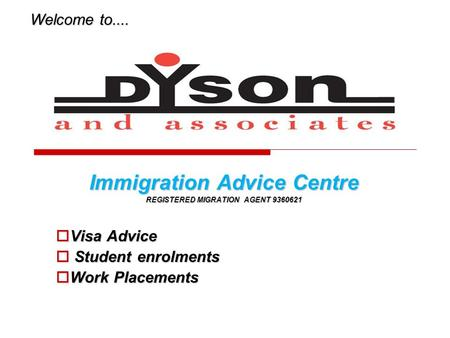 Immigration Advice Centre REGISTERED MIGRATION AGENT 9360621 Visa Advice Visa Advice Student enrolments Student enrolments Work Placements Work Placements.