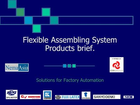 Flexible Assembling System Products brief. Solutions for Factory Automation.