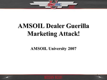 1 AMSOIL Dealer Guerilla Marketing Attack! AMSOIL University 2007.