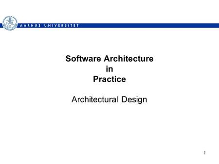 1 Software Architecture in Practice Architectural Design.