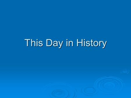 This Day in History. Directions Displayed for you will be a word, name, or phrase. Displayed for you will be a word, name, or phrase. In the Journal section.