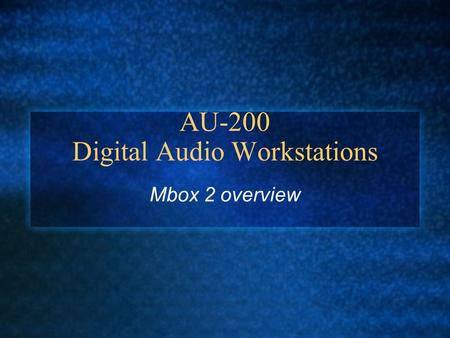 AU-200 Digital Audio Workstations Mbox 2 overview.
