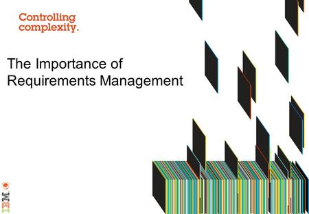 The Importance of Requirements Management. Why Requirements Management? Better project efficiency Better requirements validation More stakeholder engagement.
