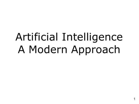 1 Artificial Intelligence A Modern Approach. 2 Introduction to Artificial Intelligence Course overview: Foundations of symbolic intelligent systems. Agents,