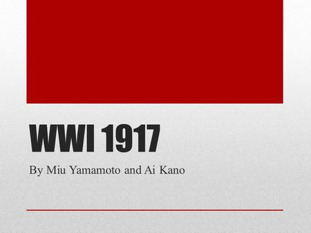 WWI 1917 By Miu Yamamoto and Ai Kano. IN THE WEST.
