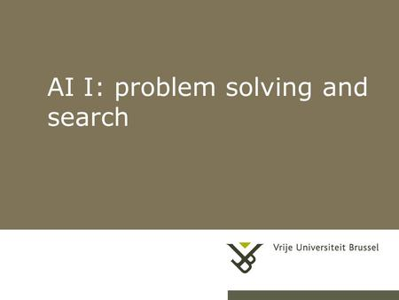 AI I: problem solving and search. Pag. 2 AI 1 Outline Problem-solving agents –A kind of goal-based agent Problem types –Single state (fully observable)