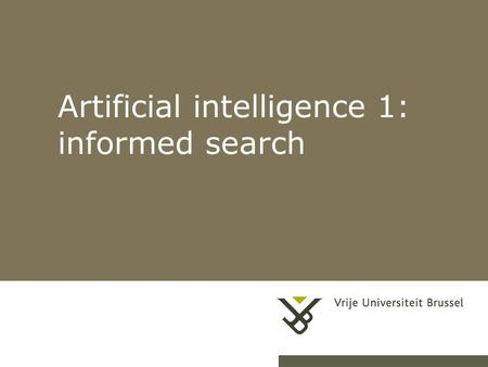 Artificial intelligence 1: informed search. Pag. 2 AI 1 Outline Informed = use problem-specific knowledge Which search strategies? –Best-first search.