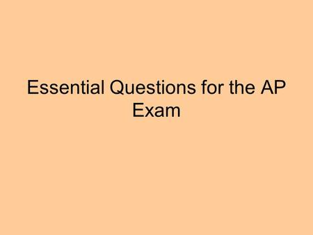 Essential Questions for the AP Exam. 1. How can the Renaissance be used as a springboard for defining modernity?