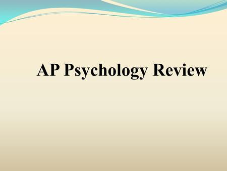 Success on the AP Psychology Exam Knowledge Need to know the material of a typical Introduction to Psychology course at the college level. Typical college.