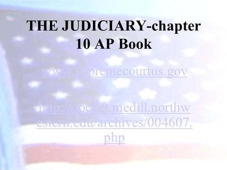 THE JUDICIARY-chapter 10 AP Book   estern.edu/archives/004607. php.