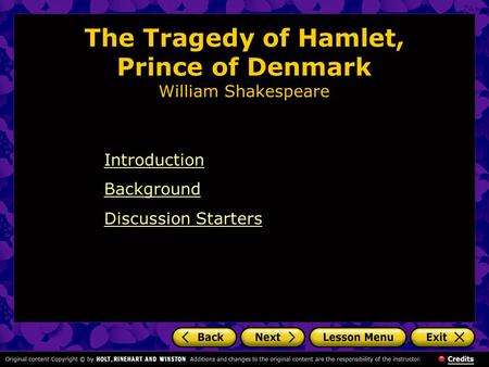 The Tragedy of Hamlet, Prince of Denmark William Shakespeare Introduction Background Discussion Starters.