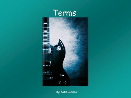 Terms By: Katie Romano. A Ambit- the range of pitches Arch-form- symmetric in time & climaxes in the middle Attack- initial growth of sound Avant-garde-