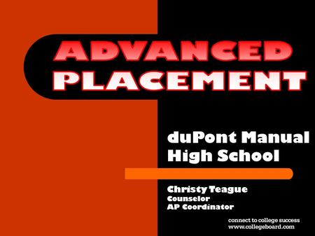 DuPont Manual High School Christy Teague Counselor AP Coordinator.