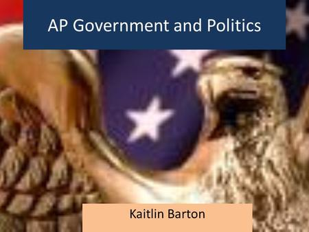 AP Government and Politics Kaitlin Barton. What did I learn this year??? Bill of Rights – The first amendment greatly affects my daily life. – See more.