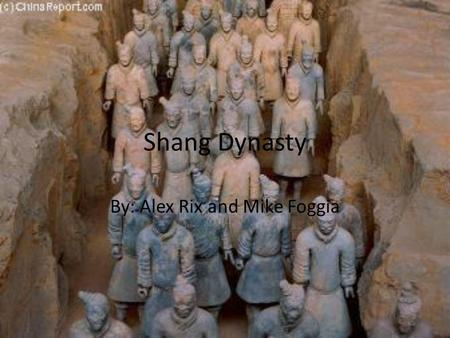 Shang Dynasty By: Alex Rix and Mike Foggia. Cities Capital: Anyang Cities around the capital were called palace- cities Each was surrounded by a wall.