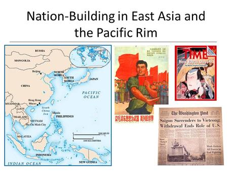 Nation-Building in East Asia and the Pacific Rim.