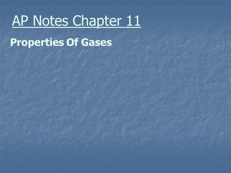 AP Notes Chapter 11 Properties Of Gases. Temperature An indirect measure of the average kinetic energy of a collection of particles An indirect measure.