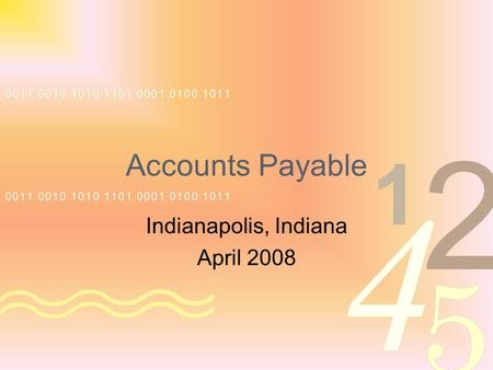 Accounts Payable Indianapolis, Indiana April 2008.