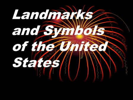 Landmarks and Symbols of the United States