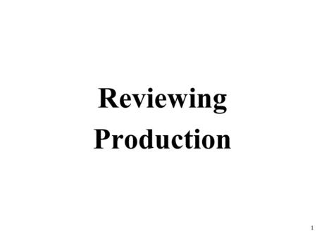 Reviewing Production 1 Three Stages of Returns Total Product Quantity of Labor Marginal and Average Product Quantity of Labor Total Product Stage I: