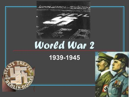 World War 2 1939-1945. Essential Questions Trace Japans rise to power and its justifications for igniting war with the U.S. Identify the lessons learned.