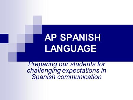 AP SPANISH LANGUAGE AP SPANISH LANGUAGE
