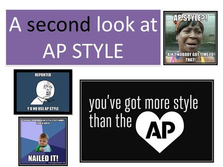 A second look at AP STYLE A second look at AP STYLE.