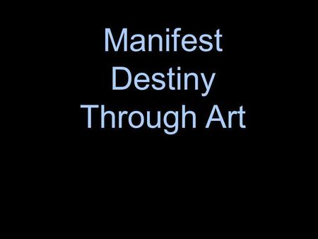 Manifest Destiny Through Art