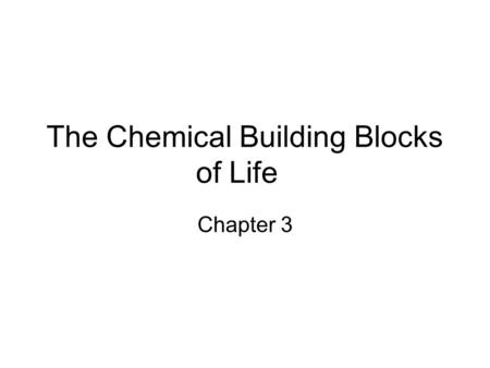 The Chemical Building Blocks of Life Chapter 3. Why Carbon Carbon is the main building molecule of all things on earth because it is able to bond up to.