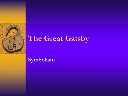 The Great Gatsby Symbolism.