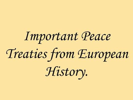 Important Peace Treaties from European History.. What was the Peace Treaty that established Catholic and Lutheran religions in Germany according to ruler.