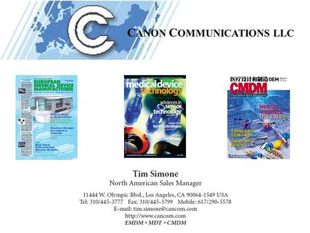 C ANON C OMMUNICATIONS LLC. Did You Know? B2B magazines continue to be the single most frequently mentioned source of information for insight into how.