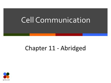 Cell Communication Chapter 11 - Abridged.