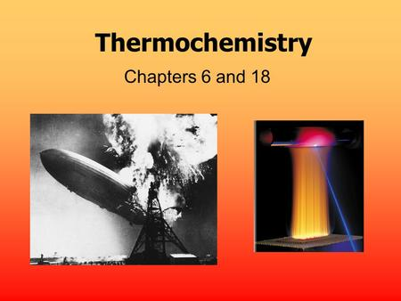 Thermochemistry Chapters 6 and 18 TWO Trends in Nature Order Disorder High energy Low energy.